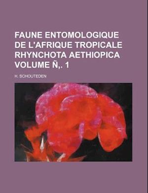 Faune Entomologique de L'Afrique Tropicale Rhynchota Aethiopica Volume N . 1 af H. Schouteden