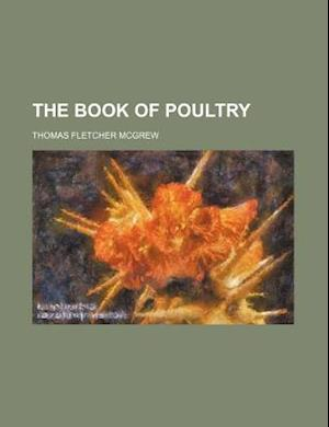 The Book of Poultry af Thomas Fletcher McGrew