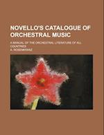 Novello's Catalogue of Orchestral Music; A Manual of the Orchestral Literature of All Countries af A. Rosenkranz