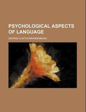 Psychological Aspects of Language af George Clinton Brandenburg