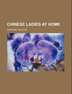 Chinese Ladies at Home af Margaret MacLean