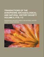 Transactions of the Shropshire Archaeological and Natural History Society Volume 6, Pts. 1-3 af Shropshire Archaeological Society