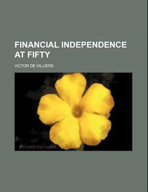 Financial Independence at Fifty af Victor De Villiers
