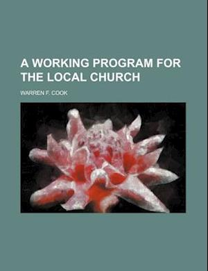A Working Program for the Local Church af Warren F. Cook
