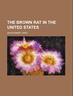 The Brown Rat in the United States af David Ernest Lantz