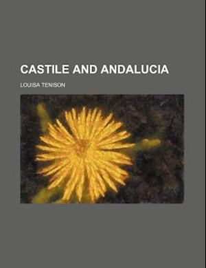 Castile and Andalucia af Louisa Tenison