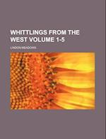 Whittlings from the West Volume 1-5 af Lindon Meadows