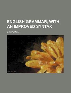 English Grammar, with an Improved Syntax af J. M. Putnam