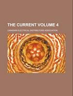 The Current Volume 4 af Canadian Electrical Association