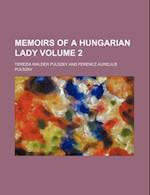Memoirs of a Hungarian Lady Volume 2 af Terezia Walder Pulszky, Ter Zia Walder Pulszky