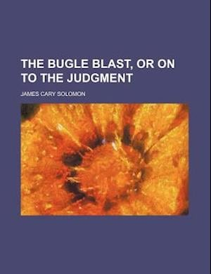 The Bugle Blast, or on to the Judgment af James Cary Solomon