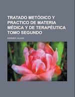 Tratado Metodico y Practico de Materia Medica y de Terapeutica Tomo Segundo af Alexis Espanet
