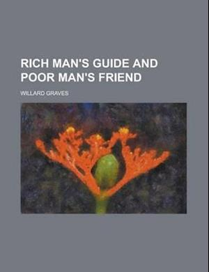 Rich Man's Guide and Poor Man's Friend af Willard Graves