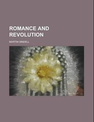 Romance and Revolution af Martin Sindell