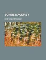 Bonnie Mackirby; An International Episode af Laura Dayton Fessenden