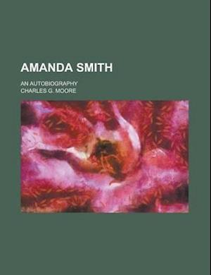 Amanda Smith; An Autobiography af Charles G. Moore
