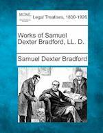 Works of Samuel Dexter Bradford, LL. D. af Samuel Dexter Bradford