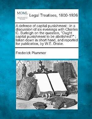 A   Defense of Capital Punishment af Frederick Plummer