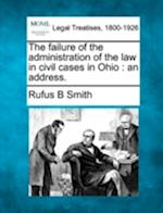 The Failure of the Administration of the Law in Civil Cases in Ohio af Rufus B. Smith