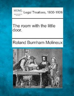 The Room with the Little Door. af Roland Burnham Molineux
