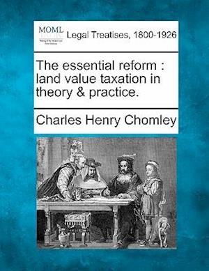 The Essential Reform af Charles Henry Chomley