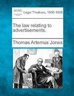 The Law Relating to Advertisements. af Thomas Artemus Jones