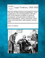 The Law of New Jersey Corporations af John S. Parker