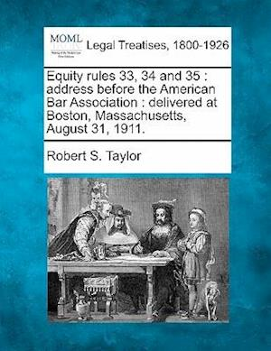 Equity Rules 33, 34 and 35 af Robert S. Taylor