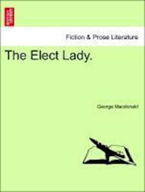 The Elect Lady. af George Macdonald