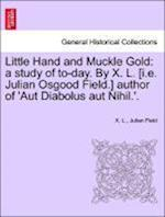 Little Hand and Muckle Gold af Julian Field, X. L