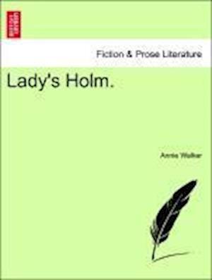Lady's Holm. af Annie Walker