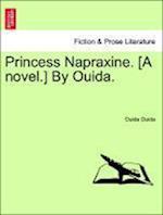 Princess Napraxine. [A Novel.] by Ouida. Vol. III af Ouida Ouida