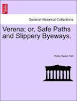 Verena; Or, Safe Paths and Slippery Byeways. af Emily Sarah Holt