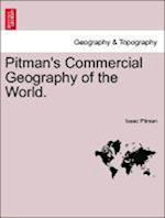 Pitman's Commercial Geography of the World. af Isaac Pitman