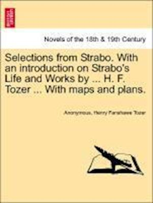 Selections from Strabo. with an Introduction on Strabo's Life and Works by ... H. F. Tozer ... with Maps and Plans. af Anonymous, Henry Fanshawe Tozer