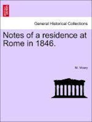 Notes of a Residence at Rome in 1846. af M. Vicary