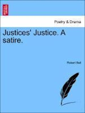 Justices' Justice. a Satire. af Robert Ball