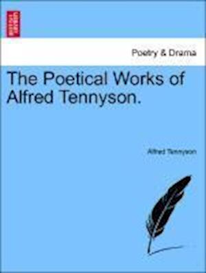 The Poetical Works of Alfred Tennyson. Volume III af Alfred Tennyson