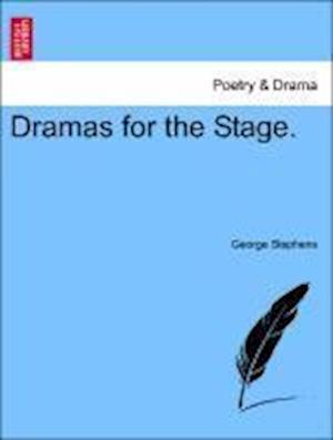 Dramas for the Stage. Vol. II. af George Stephens