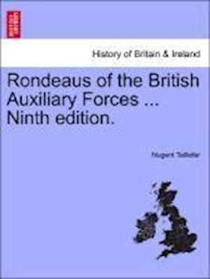 Rondeaus of the British Auxiliary Forces ... Ninth Edition. af Nugent Taillefer