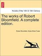 The Works of Robert Bloomfield. a Complete Edition. af Myles Birket Foster, Robert Bloomfield