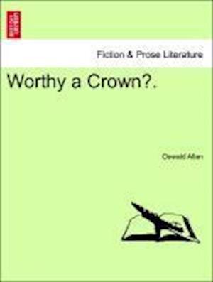 Worthy a Crown?. af Oswald Allan