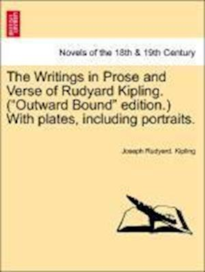 The Writings in Prose and Verse of Rudyard Kipling. (Outward Bound Edition.) with Plates, Including Portraits. af Joseph Rudyard Kipling