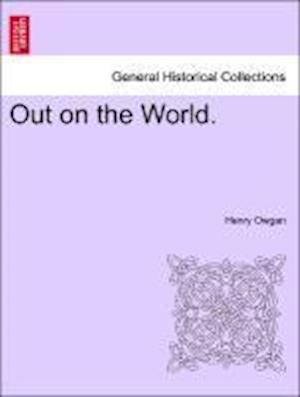 Out on the World. af Henry Owgan
