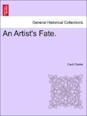An Artist's Fate. af Cecil Clarke