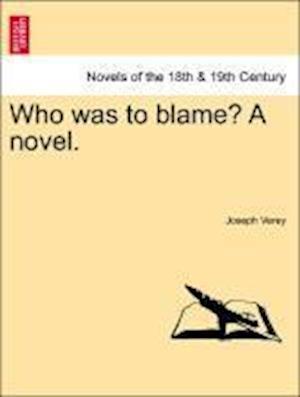 Who Was to Blame? a Novel. af Joseph Verey