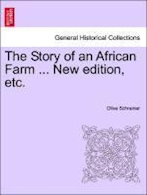 The Story of an African Farm ... New Edition, Etc. af Olive Schreiner