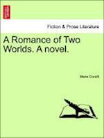 A Romance of Two Worlds. a Novel. af Marie Corelli