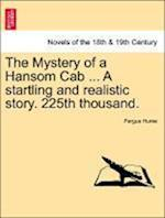 The Mystery of a Hansom Cab ... a Startling and Realistic Story. 225th Thousand. af Fergus Hume