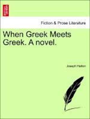 When Greek Meets Greek. a Novel. af Joseph Hatton